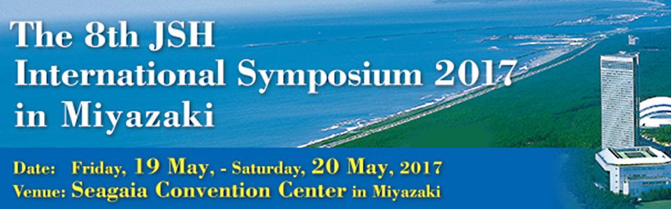 The 8th JSH International Symposium 2017